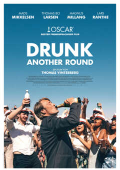 DRUNK (ANOTHER ROUND) - Der Besondere Film